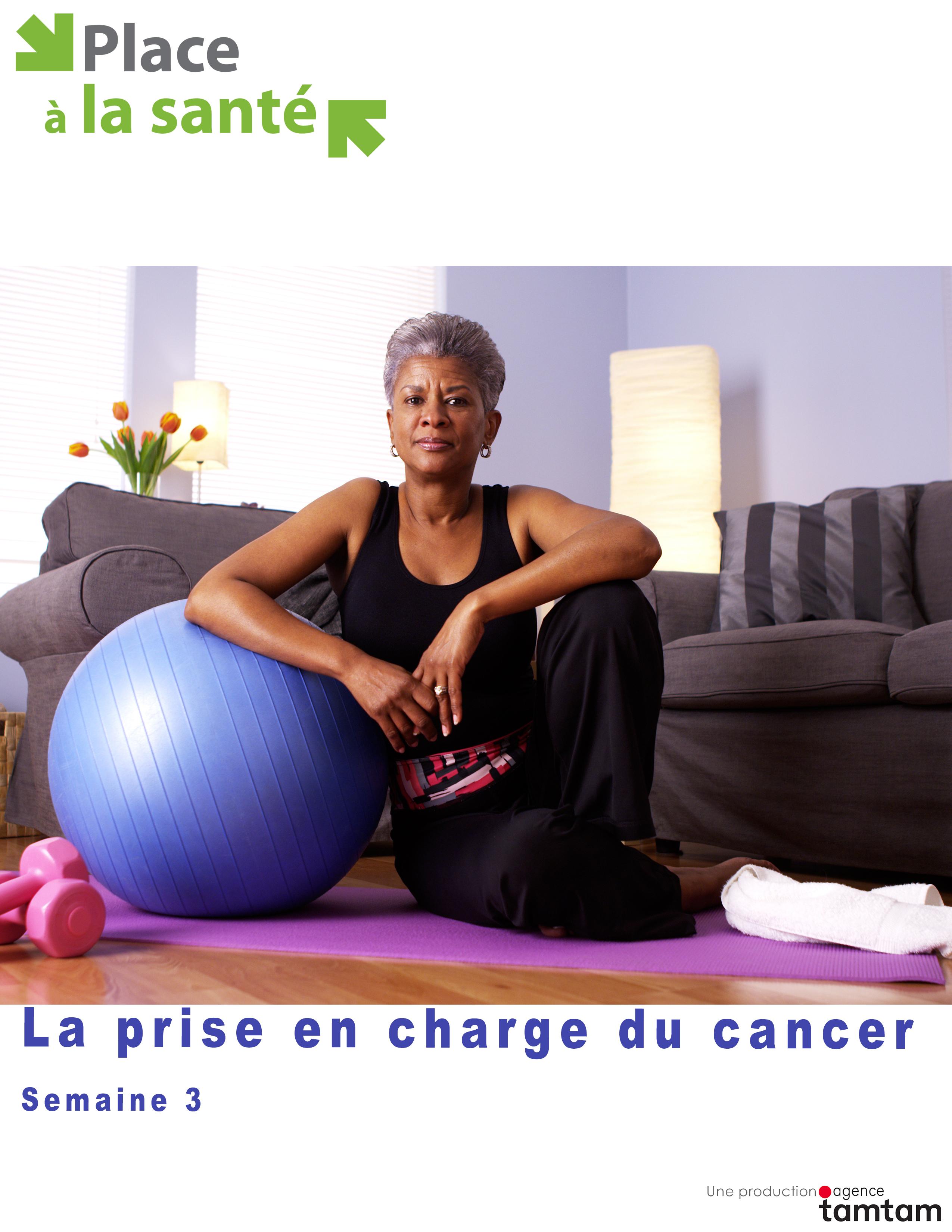 La prise en charge du cancer - Semaine 3