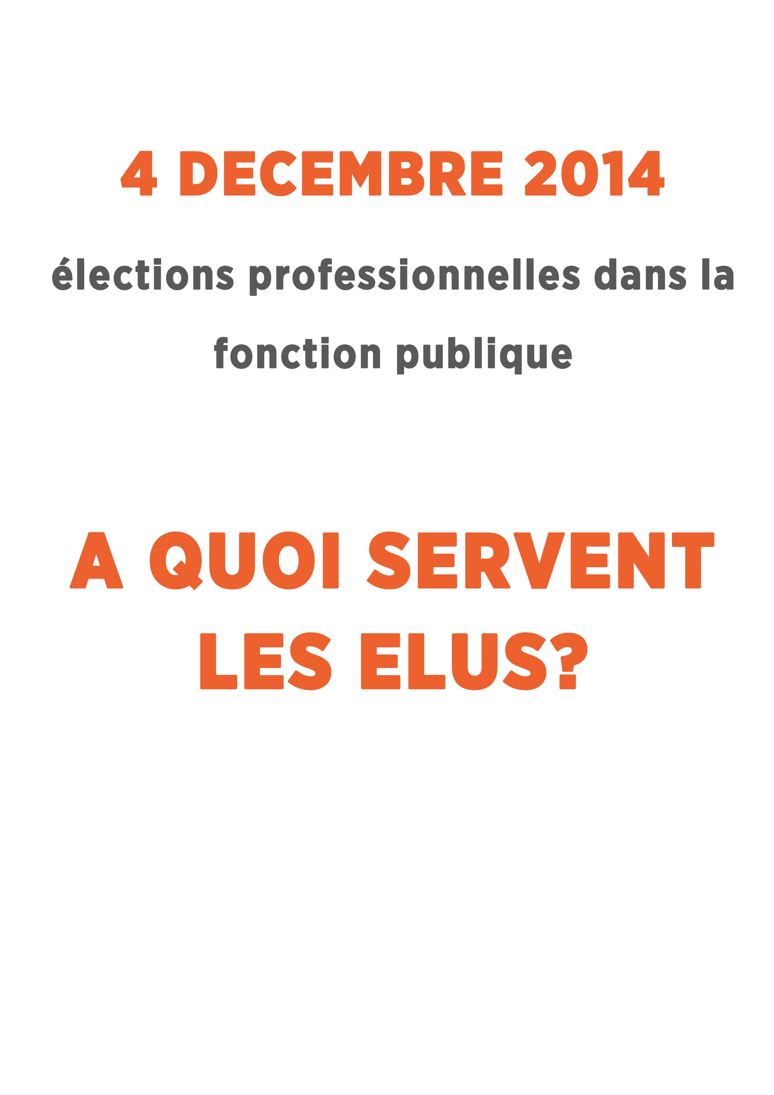 4 d�cembre 2014, �lections professionnelles dans la fonction publique, � quoi servent les �lus?